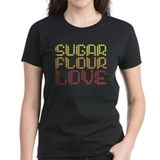 Sugar, Flour, Love Tee