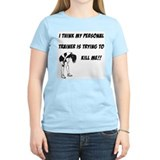 Trainer trying to kill me T-Shirt