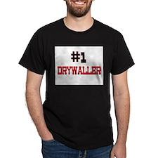 Number 1 DRYWALLER T-Shirt