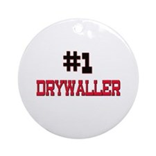 Number 1 DRYWALLER Ornament (Round)