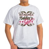 Don't Mess with a Soldier's G T-Shirt