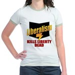 Liberals Kill Liberty DEAD Jr. Ringer T-Shirt