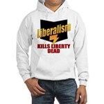 Liberals Kill Liberty DEAD Hooded Sweatshirt
