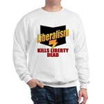 Liberals Kill Liberty DEAD Sweatshirt