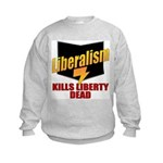 Liberals Kill Liberty DEAD Kids Sweatshirt