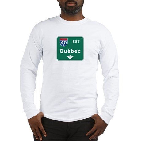 Quebec, Canada Hwy Sign Long Sleeve T-Shirt