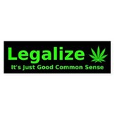 Legalize Common Sense Bumper Car Sticker