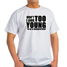 Too young to be grandfather Ash Grey T-Shirt