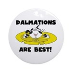 Dalmations Are Best Ornament (Round)