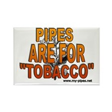 Pipes are for tobacco Rectangle Magnet