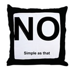 NO! Simple as that. Throw Pillow
