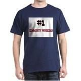 Number 1 COMMUNITY PHYSICIAN T-Shirt