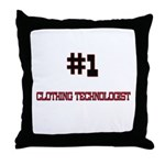 Number 1 CLOTHING TECHNOLOGIST Throw Pillow