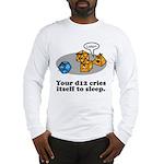Your d12 Cries... Long Sleeve T-Shirt