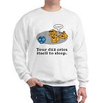 Your d12 Cries... Sweatshirt