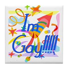 I'm Gay!!! Tile Coaster