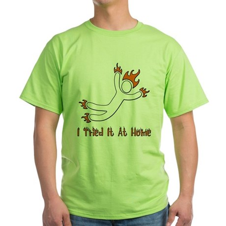 I Tried It At Home Green T-Shirt