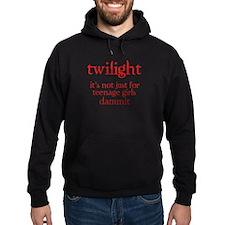 twilight, Not Just for Teenag Hoodie