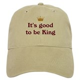 Good To Be King  Baseball Cap