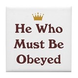 He Who Must Be Obeyed Tile Coaster