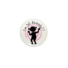 50th Birthday Already Mini Button (10 pack)