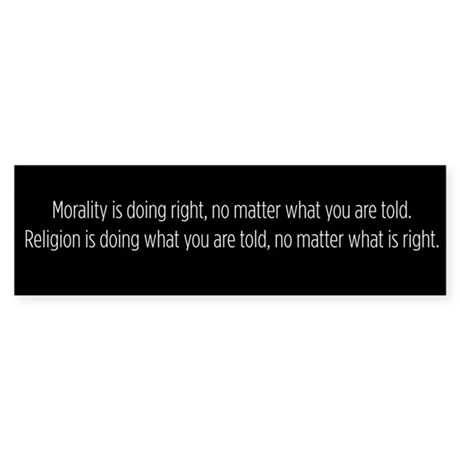 Morality Religion bumper sticker