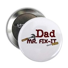 "Mr. Fix It Dad 2.25"" Button"