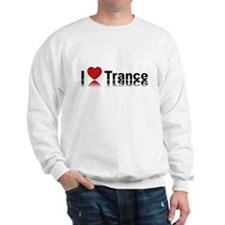 I Love Trance Sweatshirt