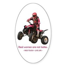 Real Women are not Ladies 4-wheelingOval Decal