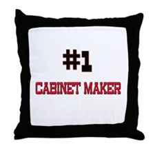 Number 1 CABINET MAKER Throw Pillow