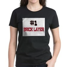 Number 1 BRICK LAYER Tee