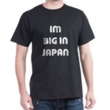 Im Big in Japan Black T-Shirt