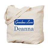 Grandma Loves Deanna Tote Bag