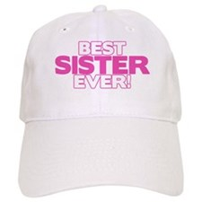 Best Sister Ever Baseball Cap