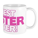 Best Sister Ever Small Mug