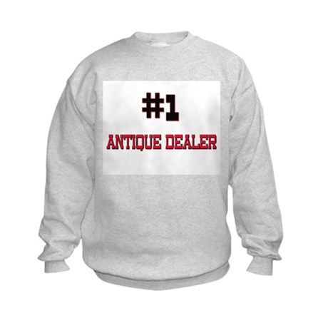Number 1 ANTIQUE DEALER Kids Sweatshirt