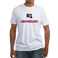 Number 1 ANESTHESIOLOGIST Shirt