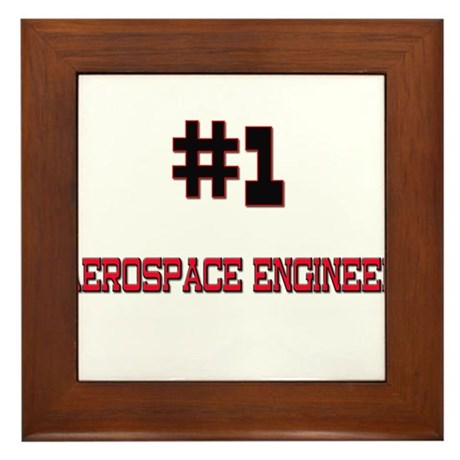 Number 1 AEROSPACE ENGINEER Framed Tile