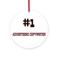 Number 1 ADVERTISING COPYWRITER Ornament (Round)