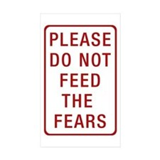 Please Do Not Feed the Fears Rectangle Sticker 10
