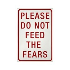 Please Do Not Feed the Fears Rectangle Magnet (100