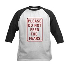 Please Do Not Feed the Fears Tee
