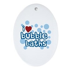 I Love Bubble Baths Oval Ornament