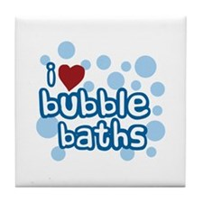 I Love Bubble Baths Tile Coaster