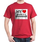 My Heart Belongs To A WRANGLER T-Shirt