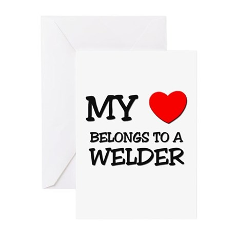 My Heart Belongs To A WELDER Greeting Cards (Pk of