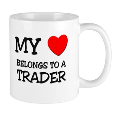 My Heart Belongs To A TRADER Mug