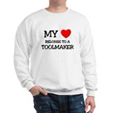 My Heart Belongs To A TOOLMAKER Sweatshirt