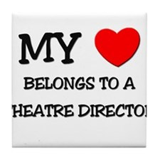 My Heart Belongs To A THEATRE DIRECTOR Tile Coaste