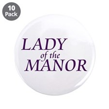 "Lady of the Manor 3.5"" Button (10 pack)"